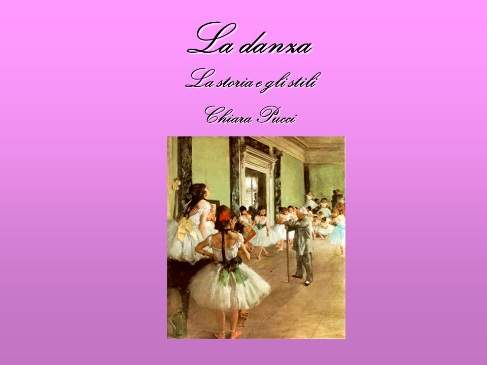 La danza La storia e gli stili Chiara Pucci