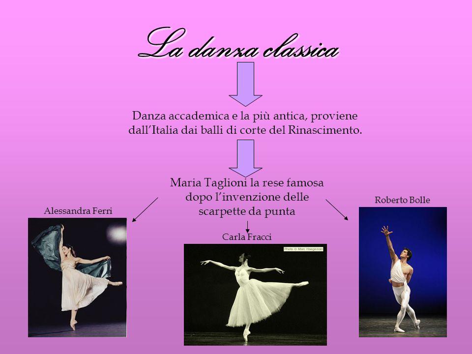 La danza classicaDanza accademica e la più antica, proviene dall'Italia dai balli di corte del Rinascimento.
