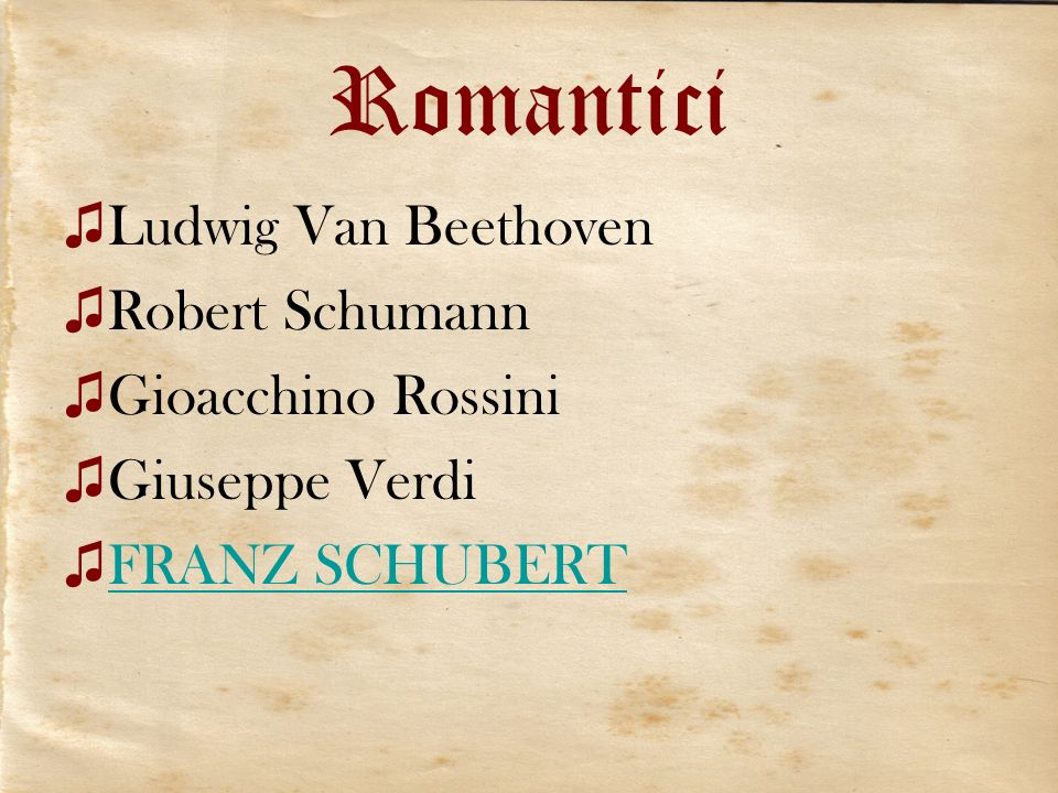Romantici Ludwig Van Beethoven Robert Schumann Gioacchino Rossini