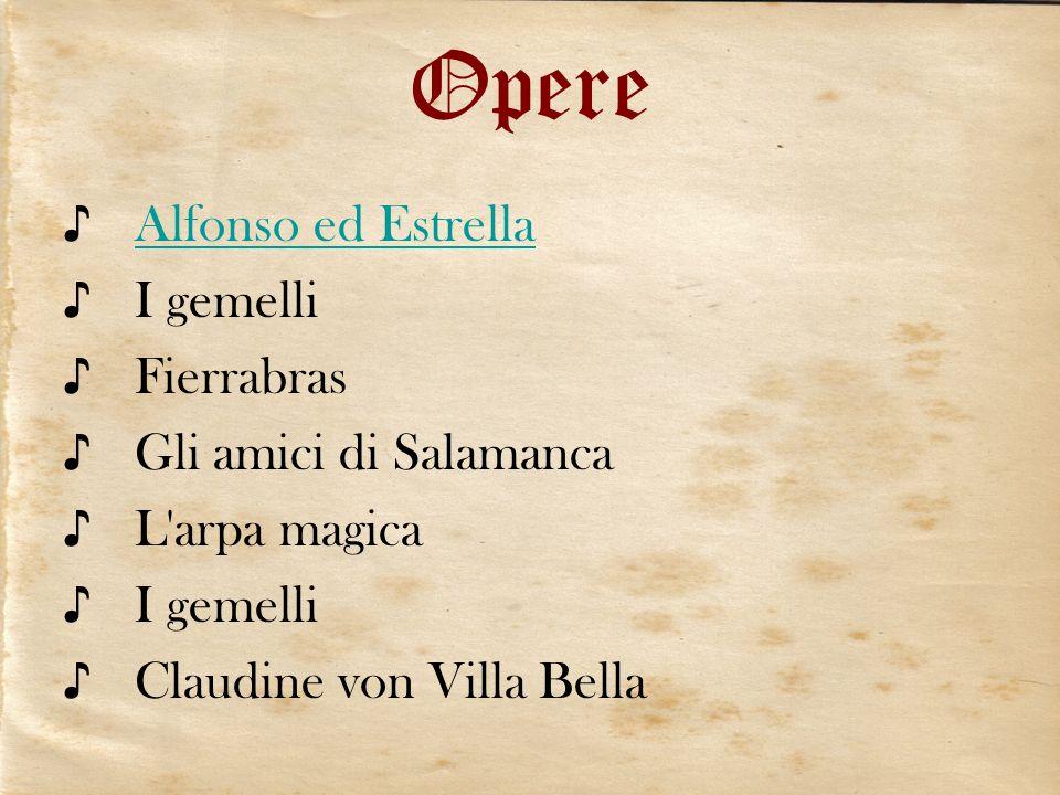 Opere Alfonso ed Estrella I gemelli Fierrabras Gli amici di Salamanca