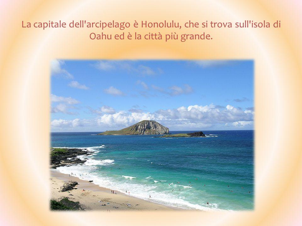 La capitale dell arcipelago è Honolulu, che si trova sull isola di Oahu ed è la città più grande.