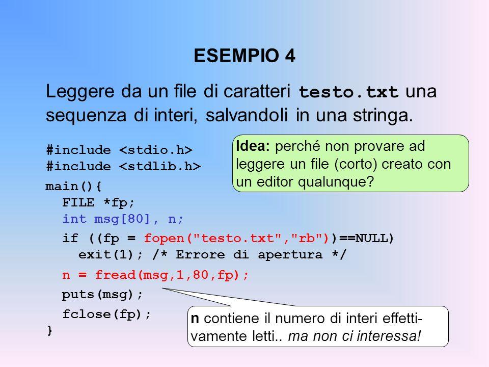 ESEMPIO 4 Leggere da un file di caratteri testo.txt una sequenza di interi, salvandoli in una stringa.