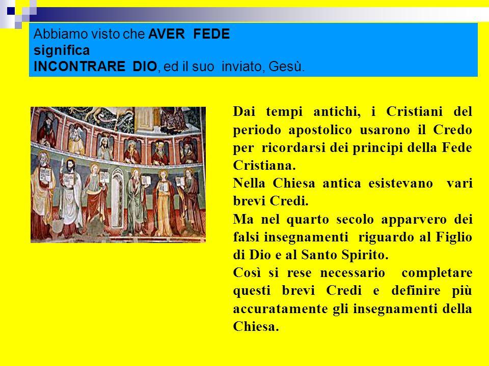 Nella Chiesa antica esistevano vari brevi Credi.