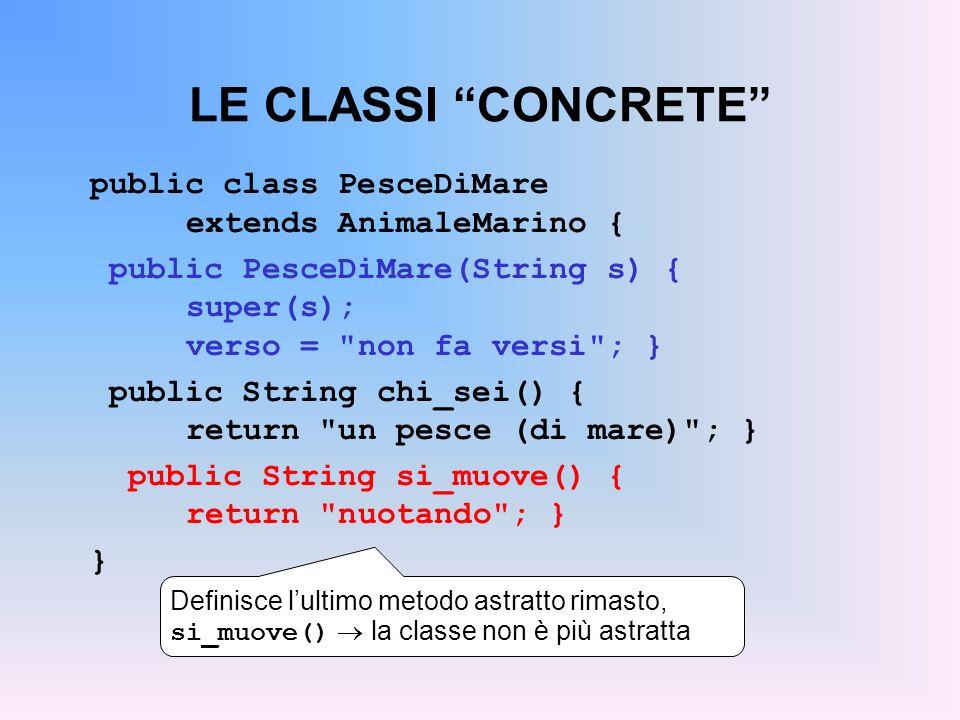 LE CLASSI CONCRETE public class PesceDiMare extends AnimaleMarino {