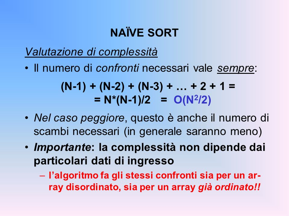 (N-1) + (N-2) + (N-3) + … + 2 + 1 = = N*(N-1)/2 = O(N2/2)