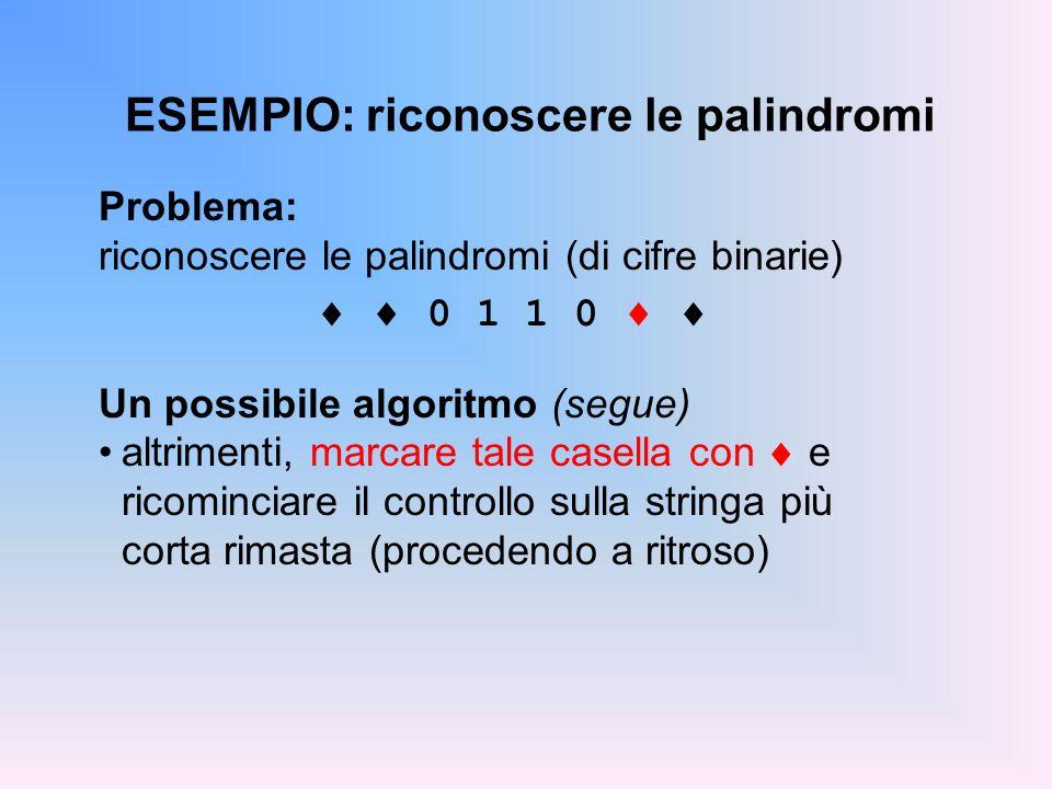 ESEMPIO: riconoscere le palindromi