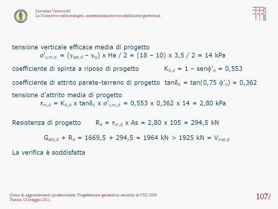 Gstb,d + Rd = 1669,5 + 294,5 = 1964 kN > 1925 kN = Vinst,d