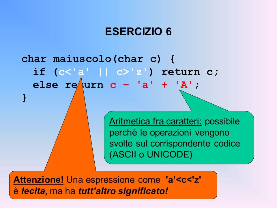 char maiuscolo(char c) { if (c< a || c> z ) return c;