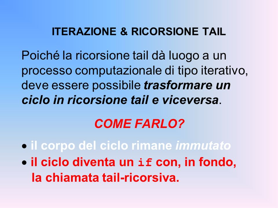 ITERAZIONE & RICORSIONE TAIL