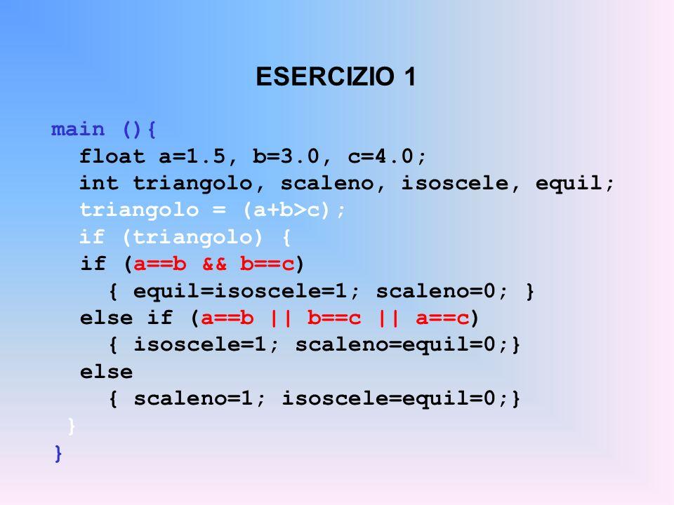ESERCIZIO 1 main (){ float a=1.5, b=3.0, c=4.0;