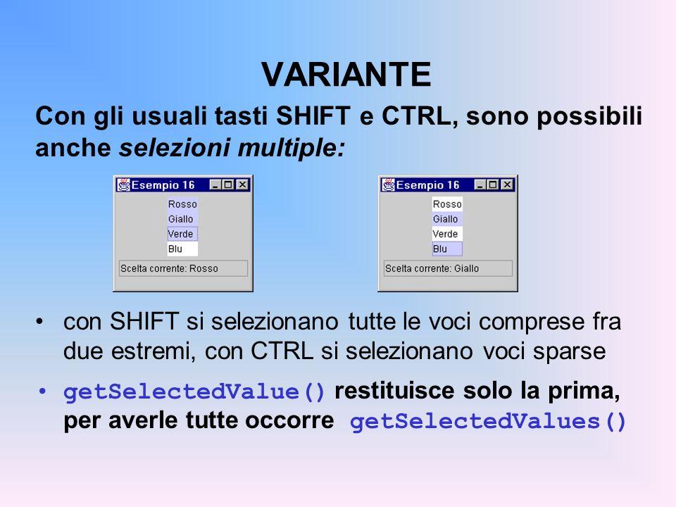 VARIANTE Con gli usuali tasti SHIFT e CTRL, sono possibili