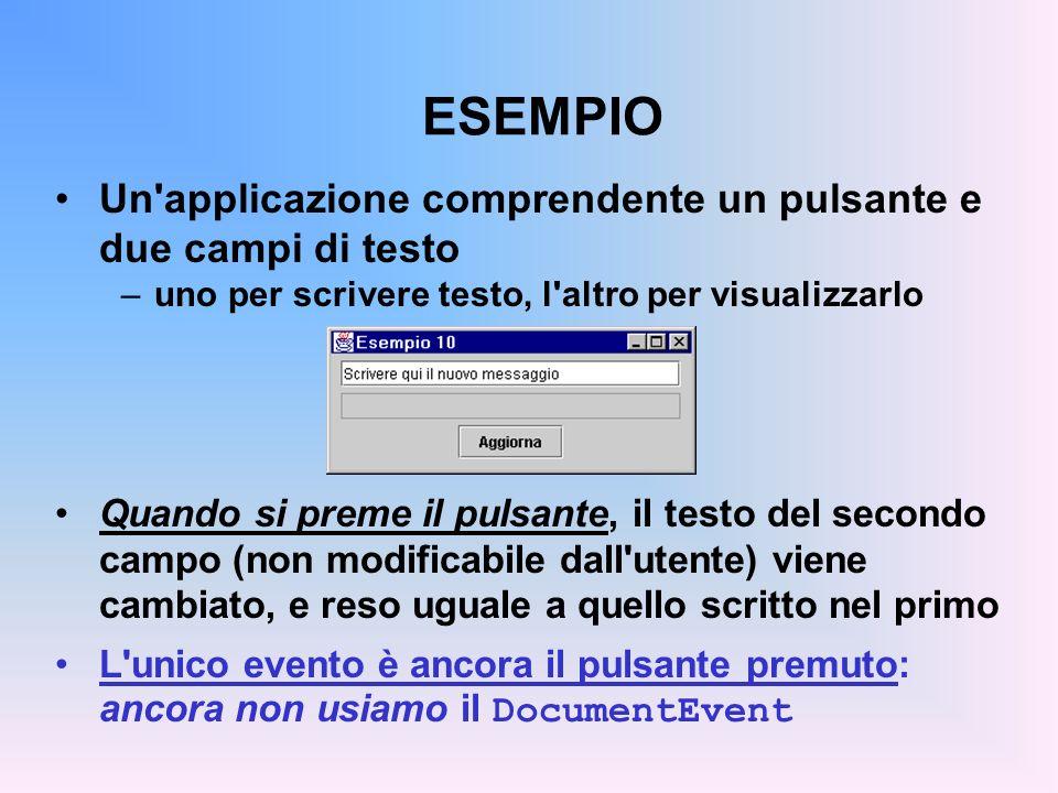 ESEMPIO Un applicazione comprendente un pulsante e due campi di testo