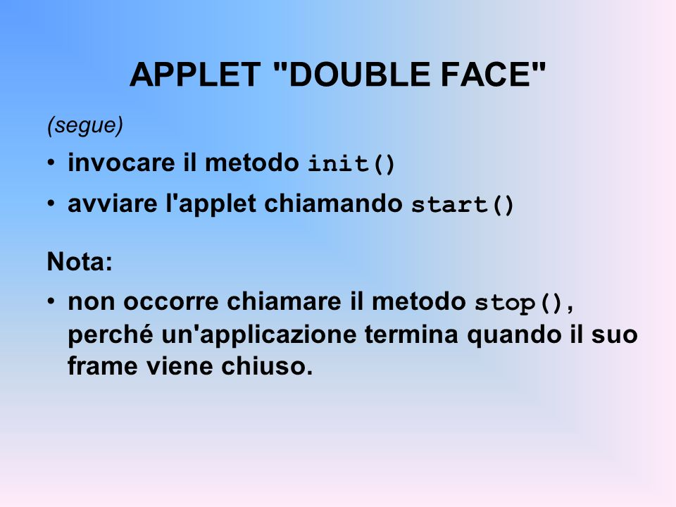 APPLET DOUBLE FACE invocare il metodo init()