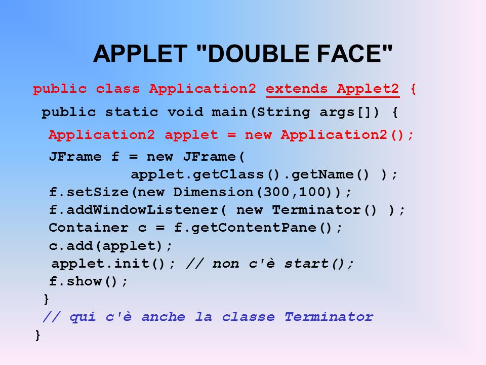 APPLET DOUBLE FACE public class Application2 extends Applet2 {