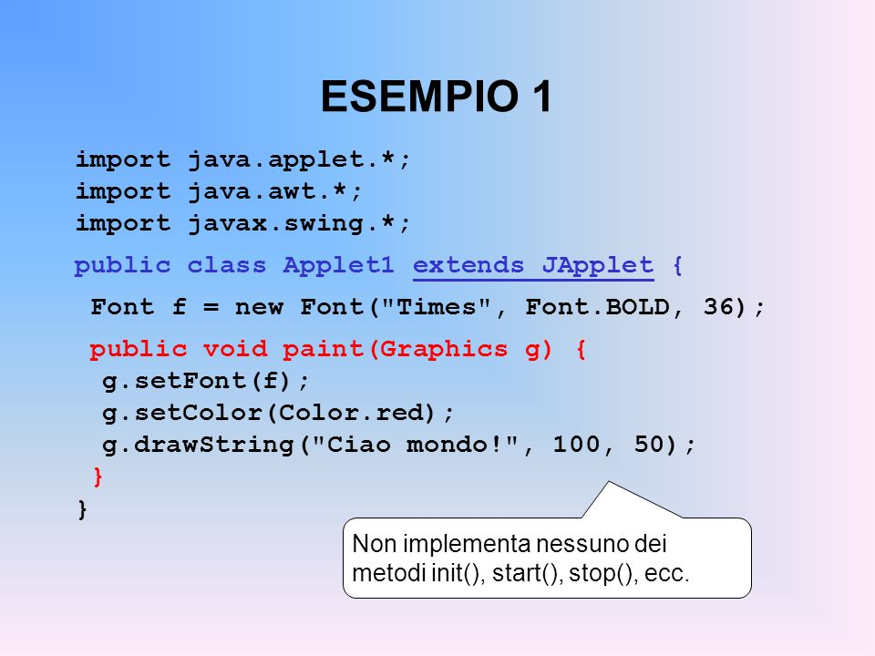 ESEMPIO 1 import java.applet.*; import java.awt.*;