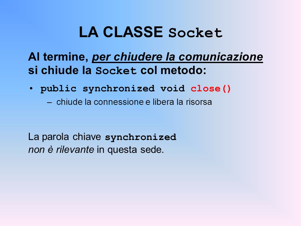LA CLASSE Socket Al termine, per chiudere la comunicazione