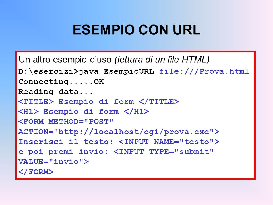 ESEMPIO CON URL Un altro esempio d'uso (lettura di un file HTML)