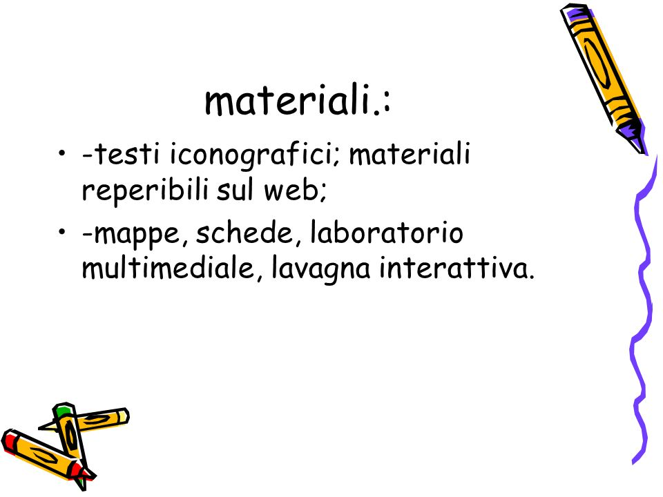 materiali.: -testi iconografici; materiali reperibili sul web;