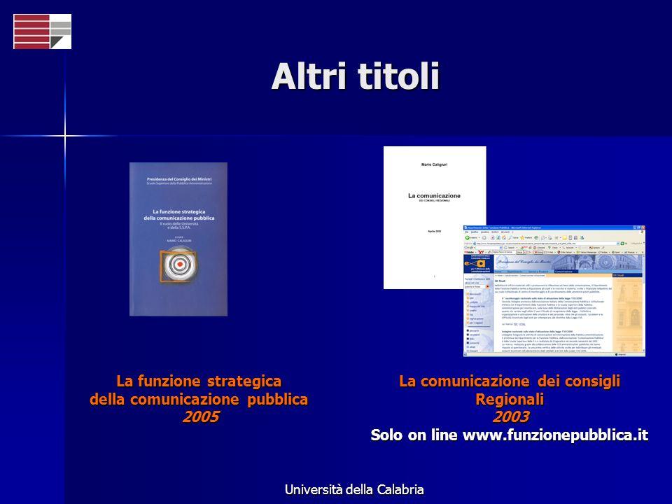 Altri titoli La funzione strategica della comunicazione pubblica 2005