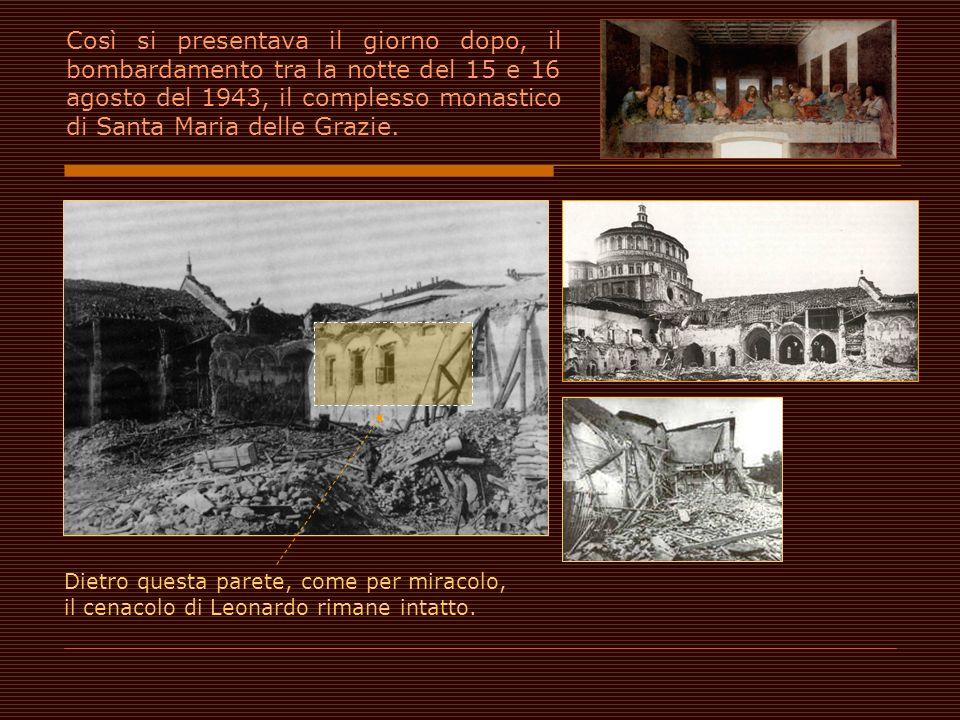 Così si presentava il giorno dopo, il bombardamento tra la notte del 15 e 16 agosto del 1943, il complesso monastico di Santa Maria delle Grazie.