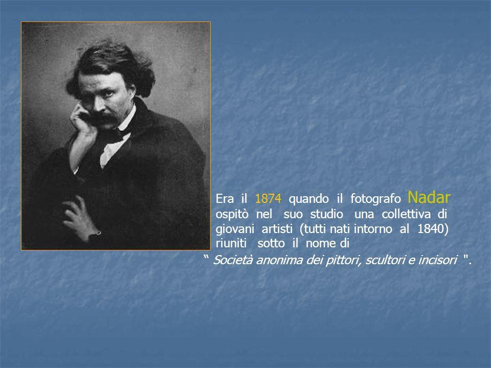 Era il 1874 quando il fotografo Nadar ospitò nel suo studio una collettiva di giovani artisti (tutti nati intorno al 1840) riuniti sotto il nome di