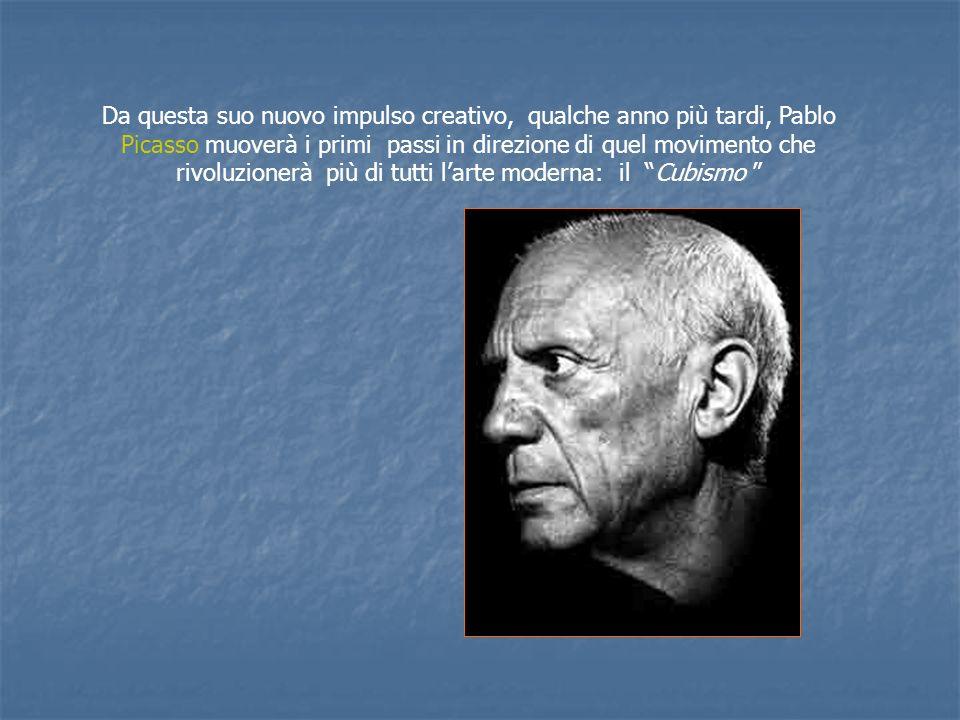 Da questa suo nuovo impulso creativo, qualche anno più tardi, Pablo Picasso muoverà i primi passi in direzione di quel movimento che rivoluzionerà più di tutti l'arte moderna: il Cubismo