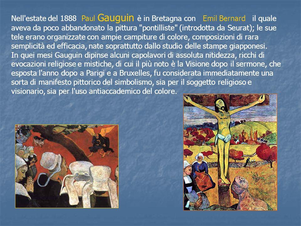 Nell estate del 1888 Paul Gauguin è in Bretagna con Emil Bernard il quale aveva da poco abbandonato la pittura pontilliste (introdotta da Seurat); le sue tele erano organizzate con ampie campiture di colore, composizioni di rara semplicità ed efficacia, nate soprattutto dallo studio delle stampe giapponesi.