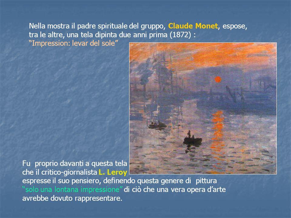 Nella mostra il padre spirituale del gruppo, Claude Monet, espose,