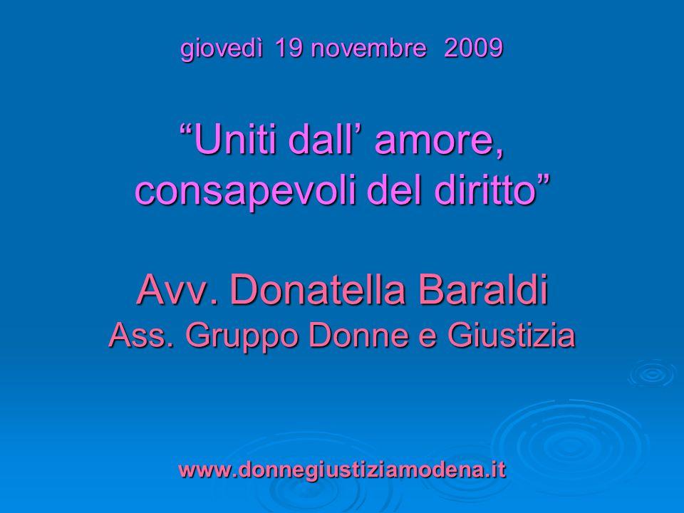 giovedì 19 novembre 2009 Uniti dall' amore, consapevoli del diritto Avv.