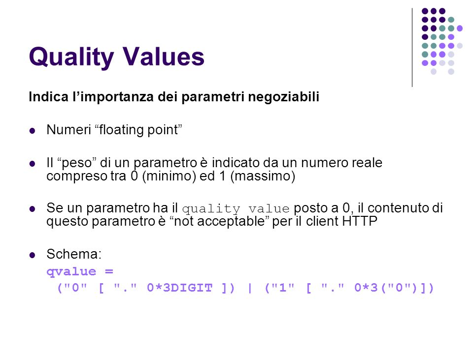 Quality Values Indica l'importanza dei parametri negoziabili