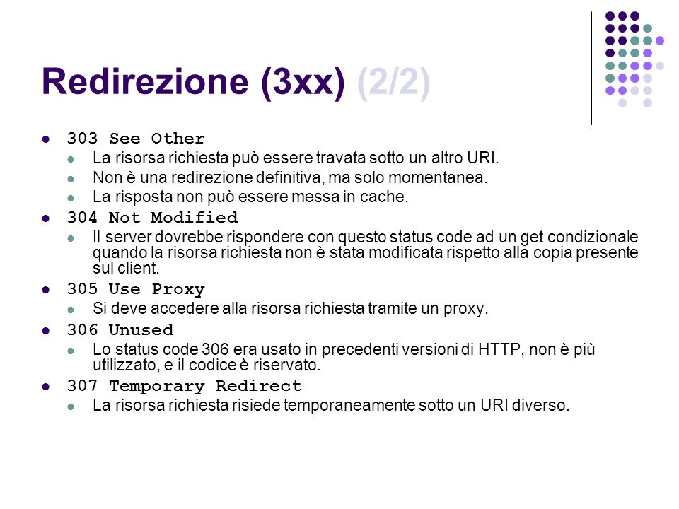 Redirezione (3xx) (2/2) 303 See Other 304 Not Modified 305 Use Proxy