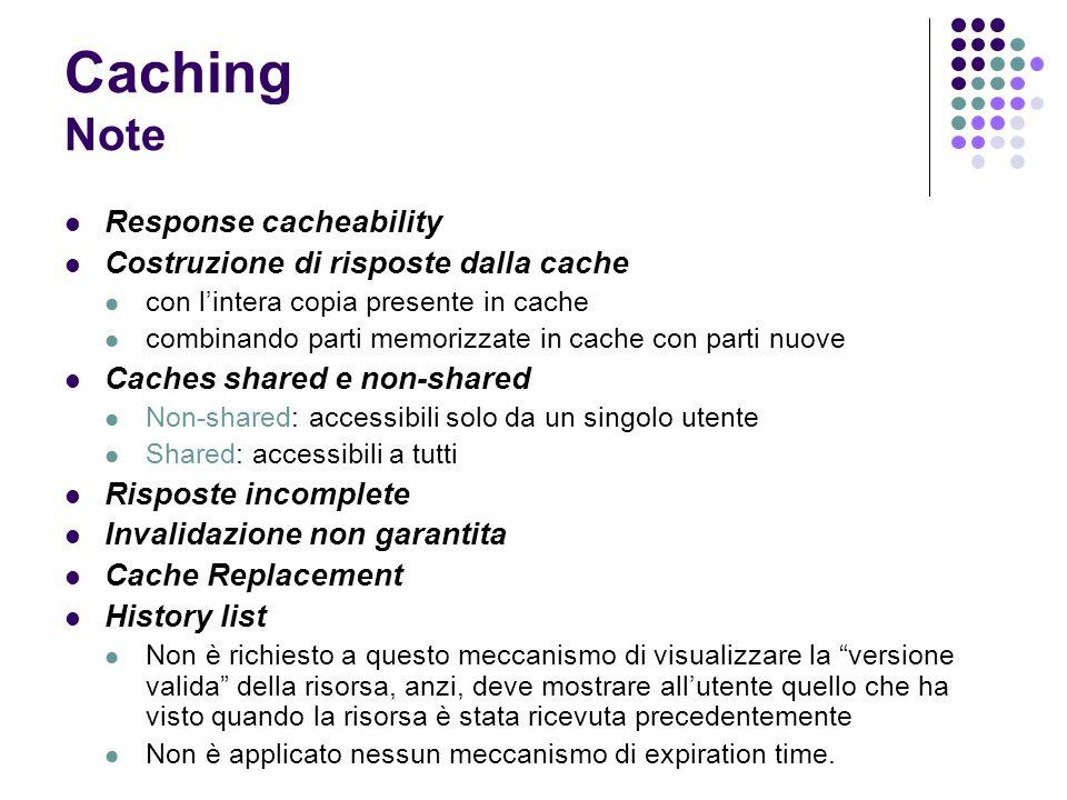 Caching Note Response cacheability Costruzione di risposte dalla cache