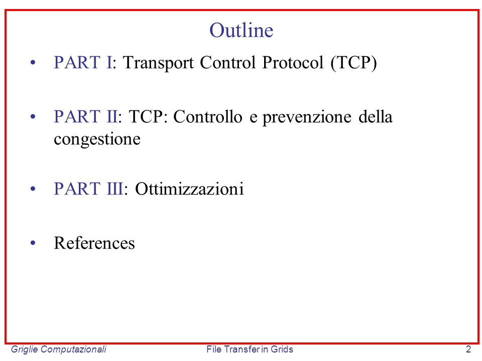 Outline PART I: Transport Control Protocol (TCP)