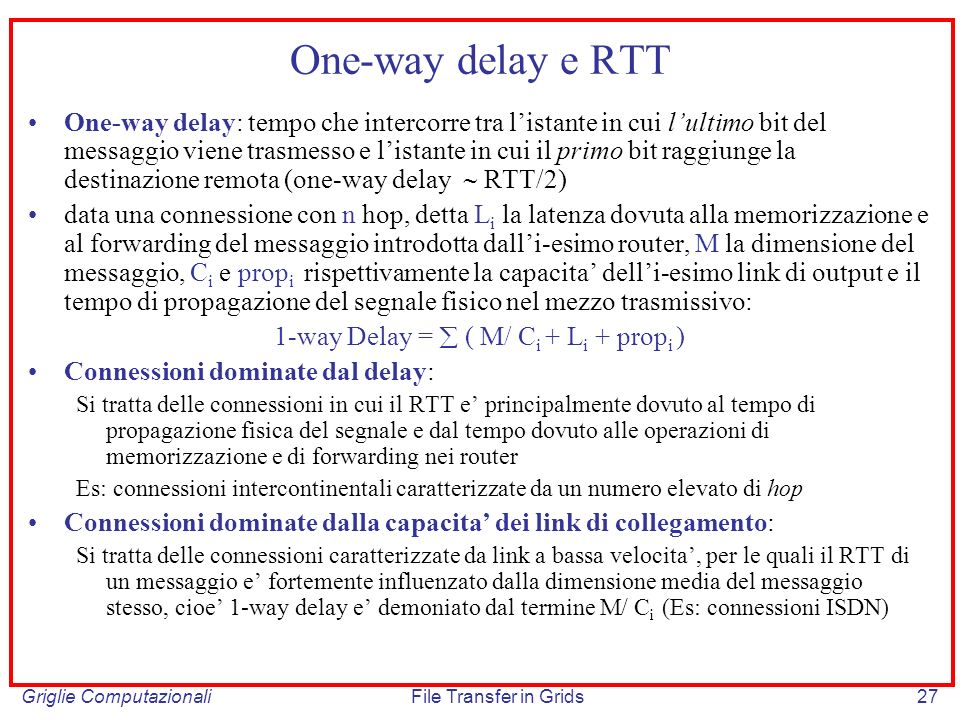1-way Delay =  ( M/ Ci + Li + propi )