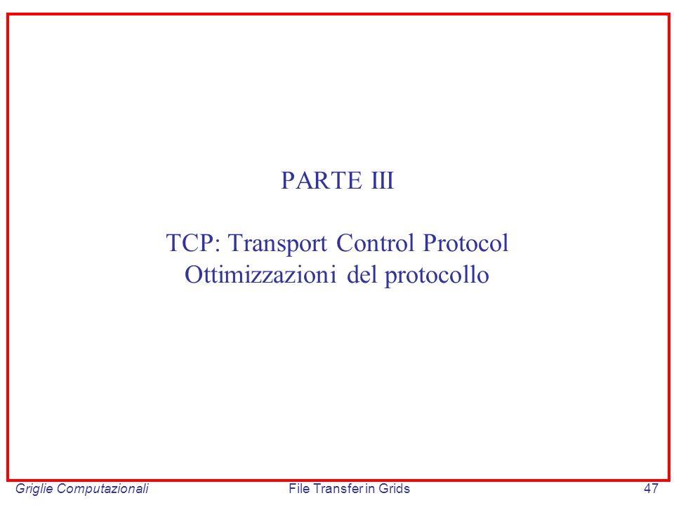 PARTE III TCP: Transport Control Protocol Ottimizzazioni del protocollo
