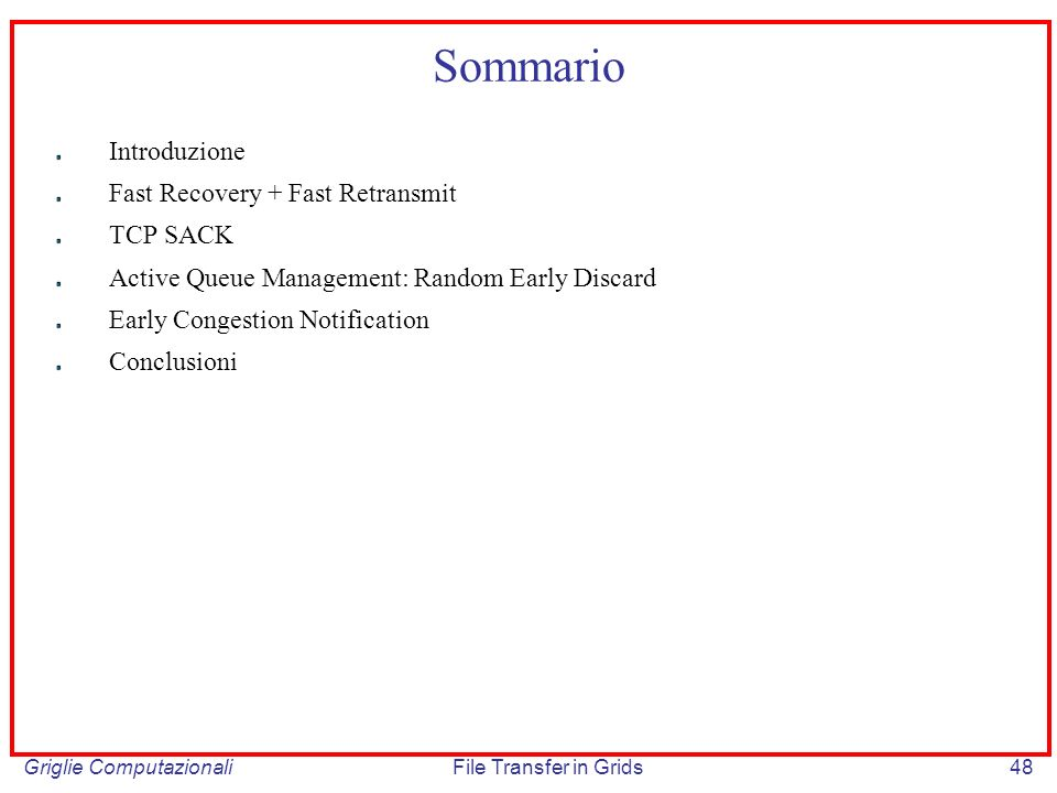 Sommario Introduzione Fast Recovery + Fast Retransmit TCP SACK
