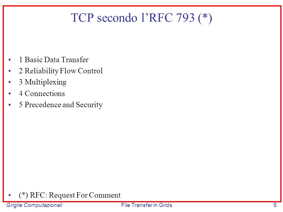 TCP secondo l'RFC 793 (*) 1 Basic Data Transfer