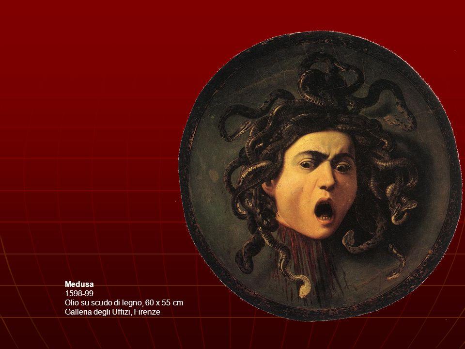 Medusa 1598-99 Olio su scudo di legno, 60 x 55 cm Galleria degli Uffizi, Firenze