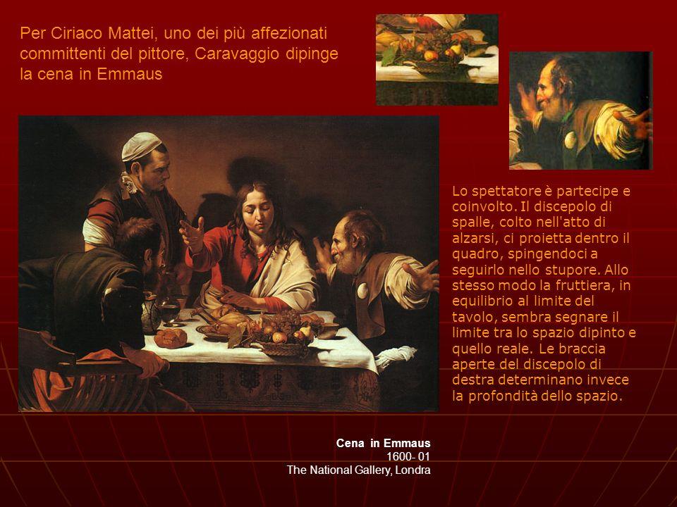 Per Ciriaco Mattei, uno dei più affezionati committenti del pittore, Caravaggio dipinge