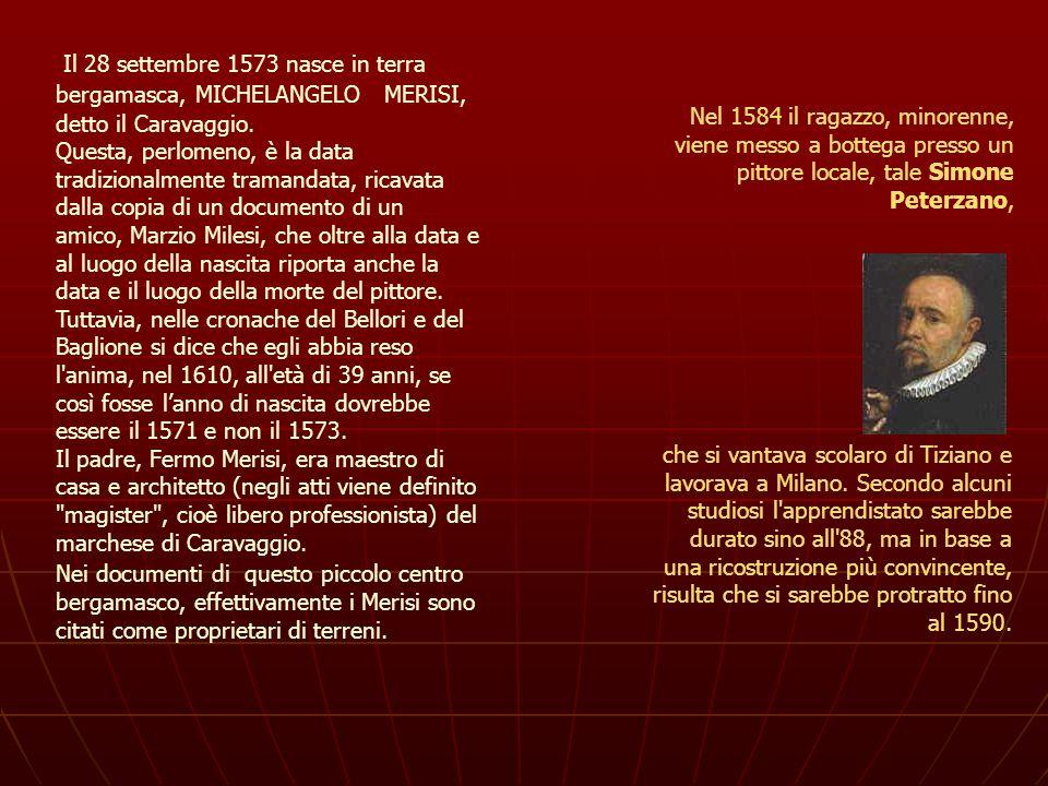 Il 28 settembre 1573 nasce in terra bergamasca, MICHELANGELO MERISI,