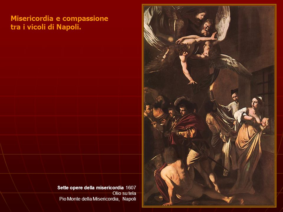 Misericordia e compassione tra i vicoli di Napoli.