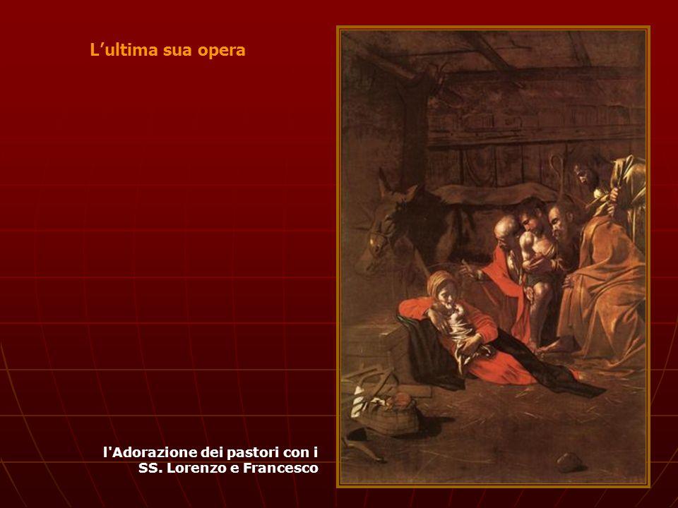 L'ultima sua opera l Adorazione dei pastori con i SS. Lorenzo e Francesco