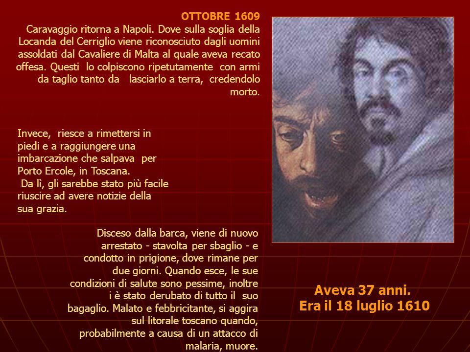 Aveva 37 anni. Era il 18 luglio 1610
