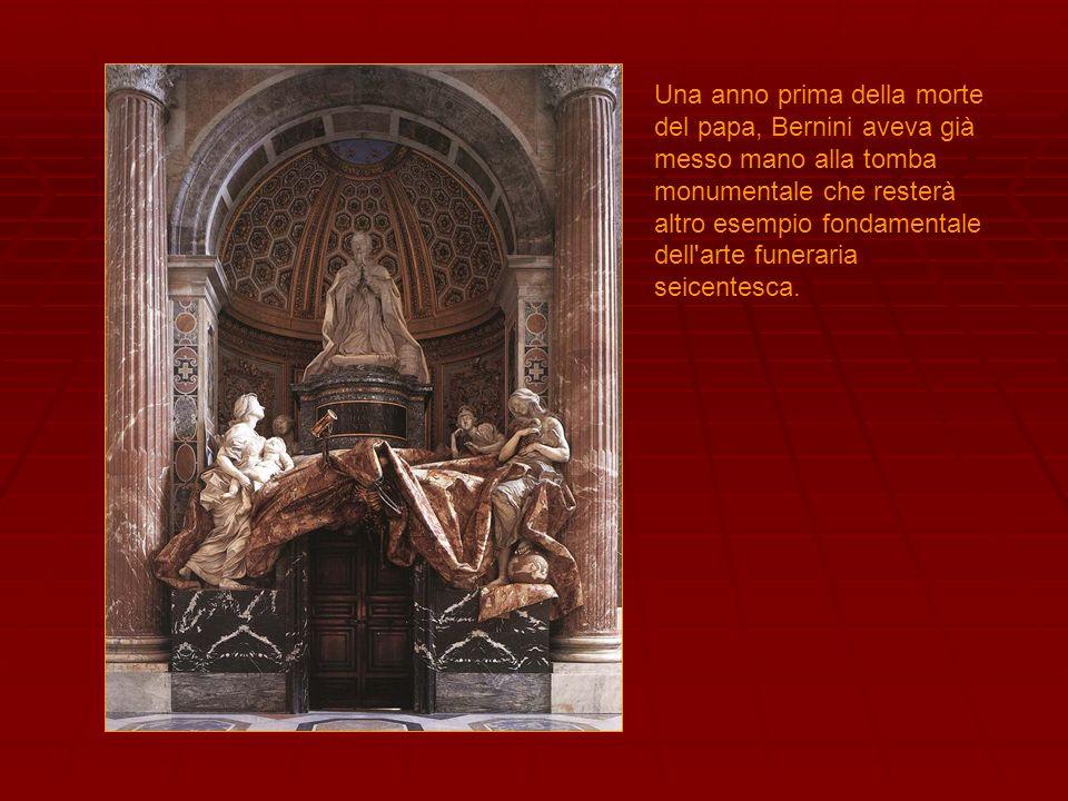 Una anno prima della morte del papa, Bernini aveva già messo mano alla tomba monumentale che resterà altro esempio fondamentale dell arte funeraria seicentesca.