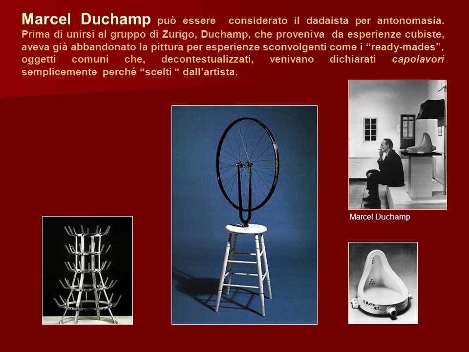 Marcel Duchamp può essere considerato il dadaista per antonomasia
