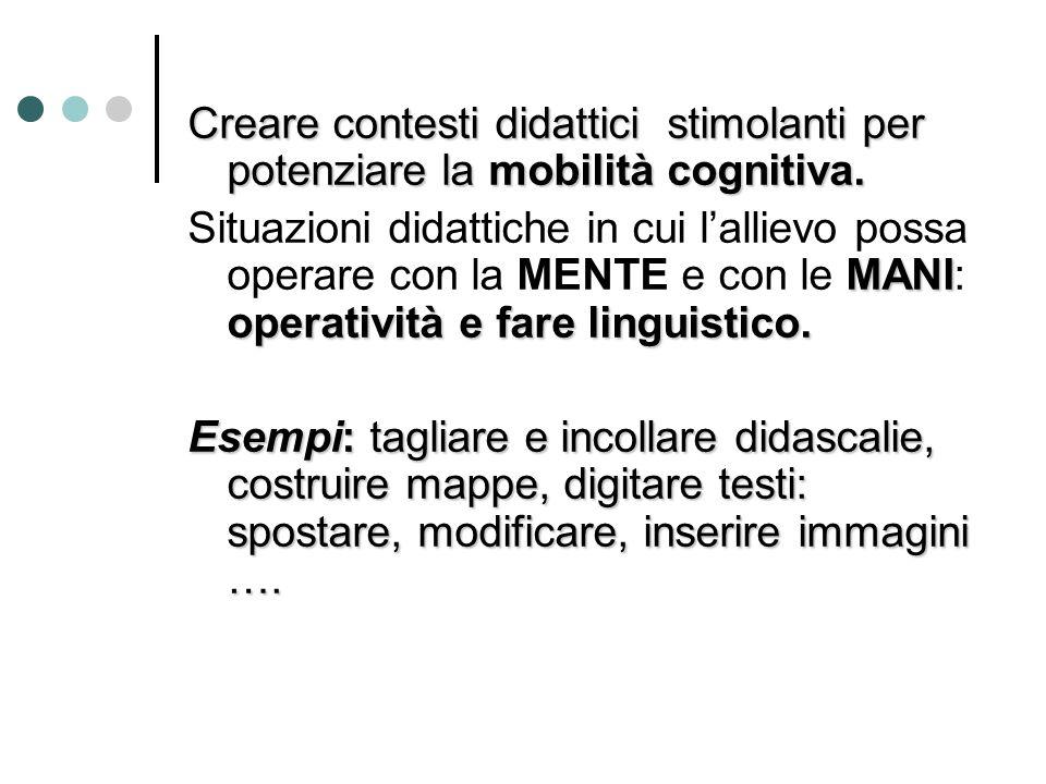 Creare contesti didattici stimolanti per potenziare la mobilità cognitiva.