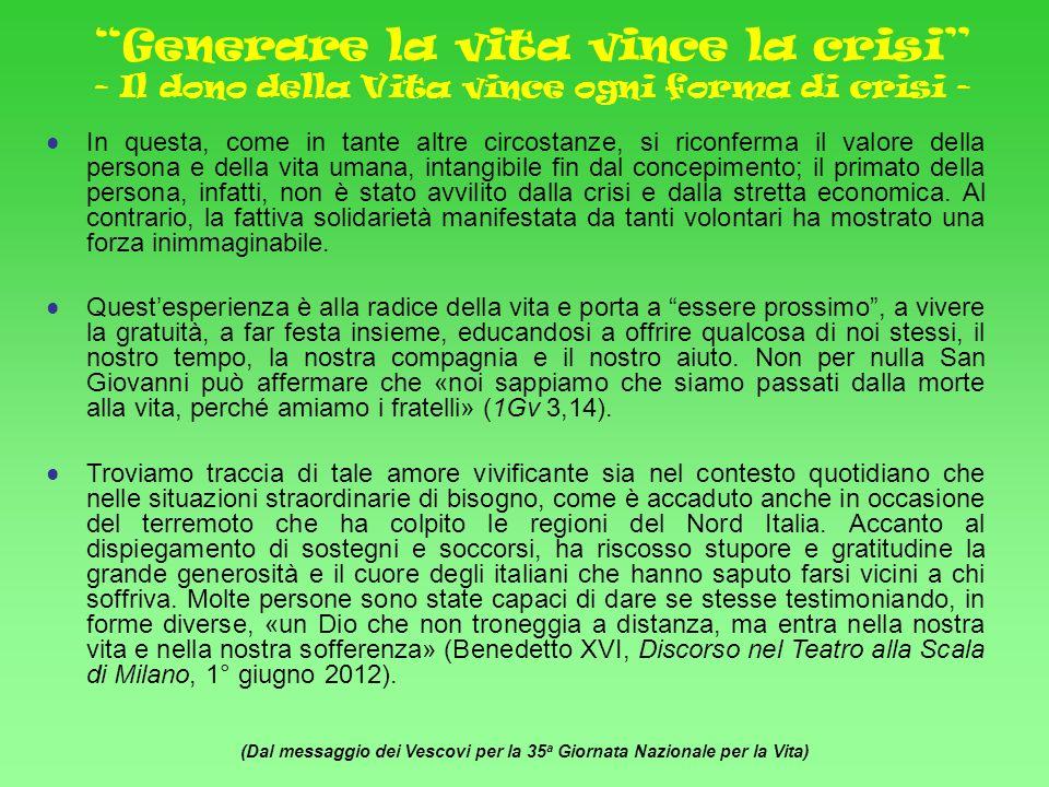(Dal messaggio dei Vescovi per la 35a Giornata Nazionale per la Vita)