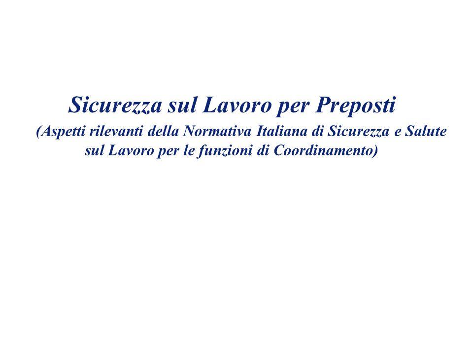 Sicurezza sul Lavoro per Preposti (Aspetti rilevanti della Normativa Italiana di Sicurezza e Salute sul Lavoro per le funzioni di Coordinamento)