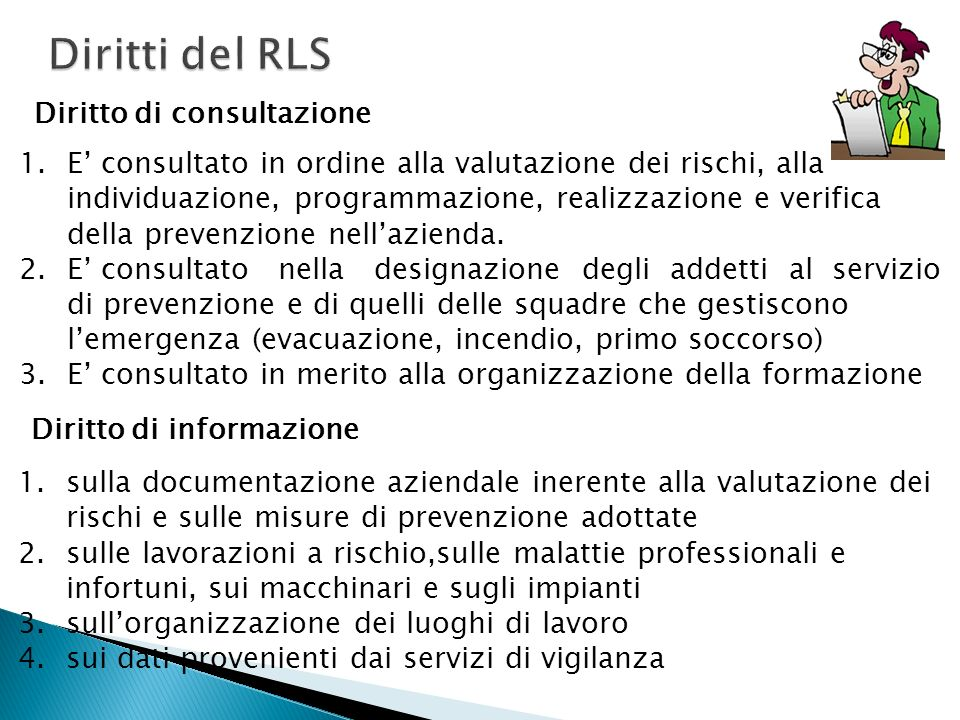 Diritti del RLS Diritto di consultazione