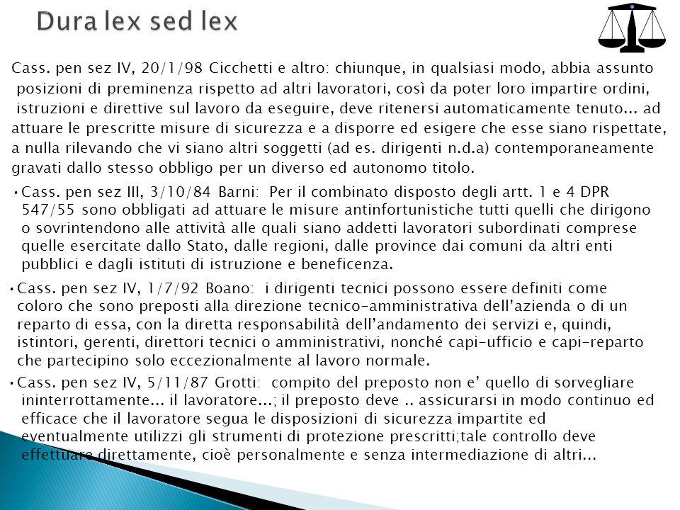 Dura lex sed lex Cass. pen sez IV, 20/1/98 Cicchetti e altro: chiunque, in qualsiasi modo, abbia assunto.